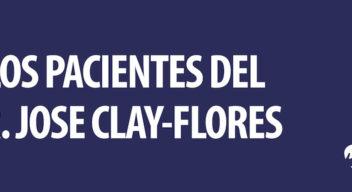 A los pacientes del Dr. Jose Clay-Flores
